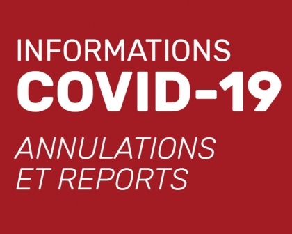 COVID-19 : Annulations et reports